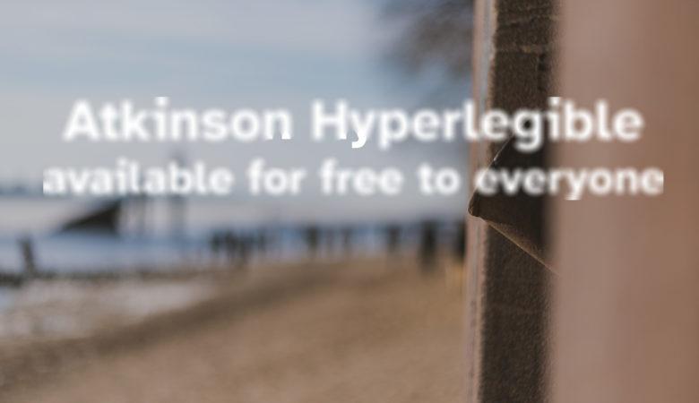 Atkinson Hyperlegible Kostenloser Font / Schriftart für Fehlsichtige